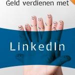 Geld-verdienen-met-LinkedIn-voor