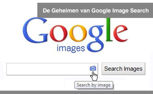 De Geheimen Van Google Image Search