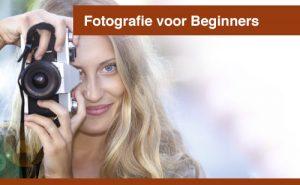 Fotografie voor Beginners & Fotomarketing